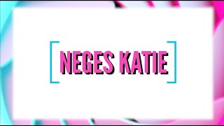 Neges Katie | Fideo Fi