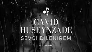 Ozan.Ahmedov- Sevgi dilənirəm😍 feat (Cavid Hüseynzadə)