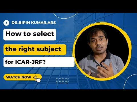 How to do the right selection of subject for ICAR-JRF?