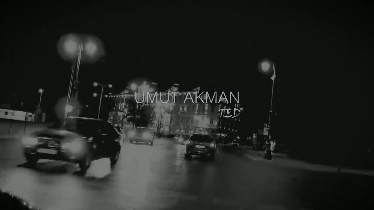 UMUT AKMAN - Ted