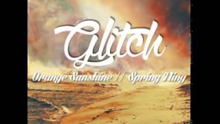 Glitch - Orange Sunshine (original Mix)
