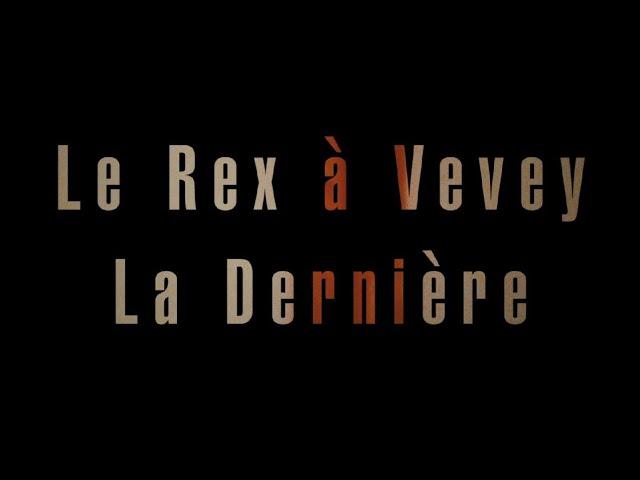 Le Rex de Vevey la dernière - 21 octobre 2020