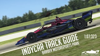 IndyCar iRacing Series Track Guide | Round 1 @ Barber