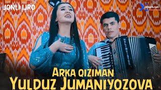 Yulduz Jumaniyozova - Arka Qiziman (jonli Ijro)