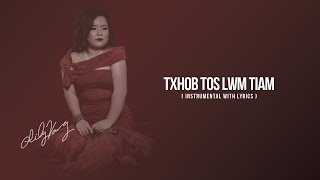Lily Vang - Txhob Tos Lwm Tiam (Instrumental & Lyrics)