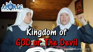 The Kingdom of God or the Kingdom of the Devil (Part 2) | Sisters of MOME