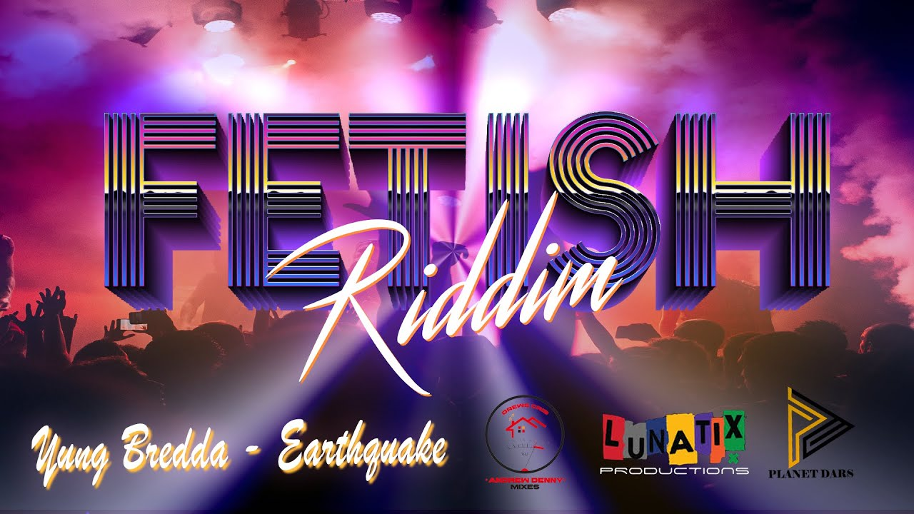 YUNG BREDDA - EARTHQUAKE SOCA 2020/ FETISH RIDDIM