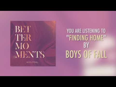 Boys Of Fall - Finding Home
