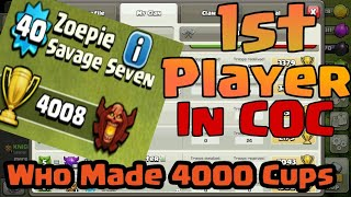 1st player who achieved 4000 Trophies in clash of clans.Who make 4000 trophies first in coc?