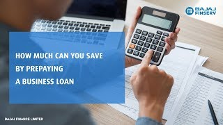 How to calculate your savings using the Bajaj Finserv Business Loan pre-payment calculator?