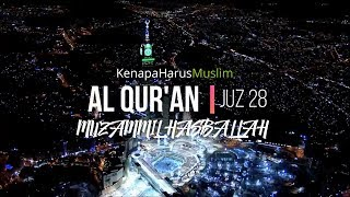 al-quran-juz-28-full-muzammil-hasballah-dkk-beautifull-quran-recitation-audio