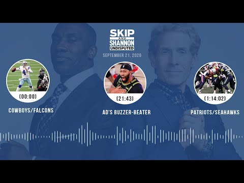 Cowboys/Falcons, AD's buzzer-beater, Seahawks/Patriots (9.21.20)   UNDISPUTED Audio Podcast