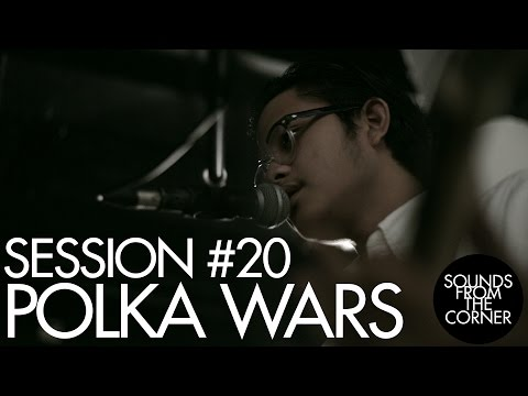 Sounds From The Corner : Session #20 Polka Wars