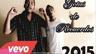 GOTAS DE RECUERDOS 2015 VIDEOCLIP OFICIAL / NIMZTOR MORENO FT DRAKO - RAP