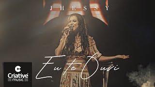 Jhessy - Eu Te Ouvi