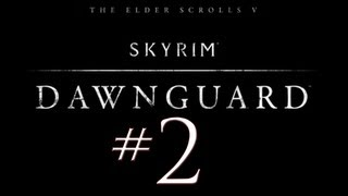 Skyrim Dawnguard DLC PC Walkthrough / Gameplay Part 2 - A New Elder Scroll