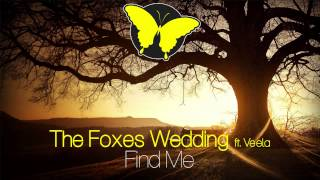 [Electro] The Foxes Wedding - Find Me (Ft. Veela)