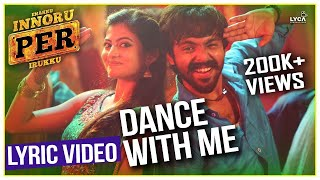 dance with me enakku innoru per irukku   official lyric video   g v prakash kumar   sam anton