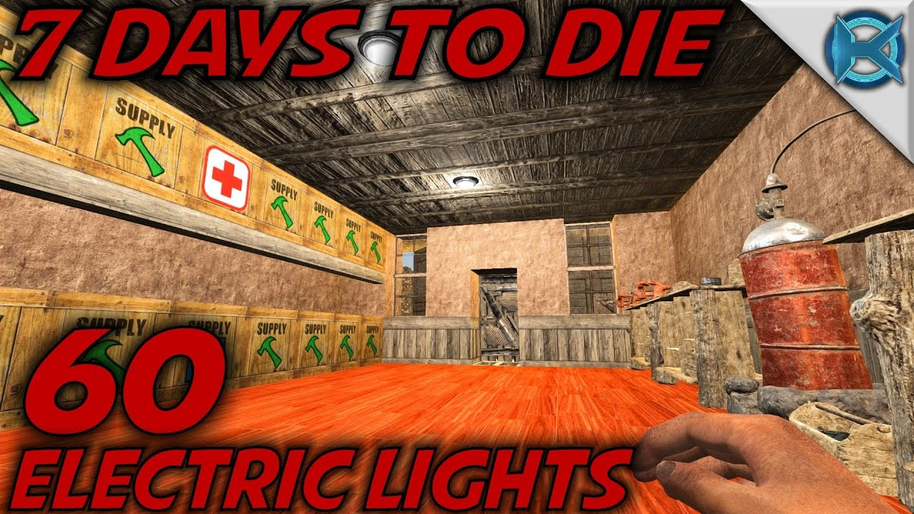 7 days to die ep 60 electric lights let 39 s play 7 days to die gameplay alpha 15 s15. Black Bedroom Furniture Sets. Home Design Ideas