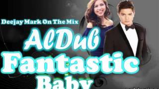 Fantastic Baby [Aldub Dance] Remix Dj MARK