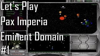 Let's Play Pax Imperia: Eminent Domain - Entry 1 - Bottled Up (1/3