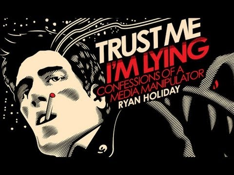 """What Makes a Story Go Viral with """"Trust Me I'm Lying"""" Media Manipulator & Strategist Ryan Holiday"""
