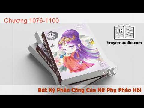 Bút Ký Phản Công Của Nữ Phụ Pháo Hôi  Tập 44 chương 1076 1100   Audio