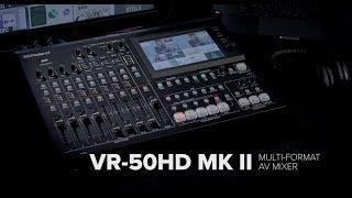 Roland VR-50HD MK II Multi-Format AV Mixer Overview