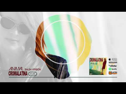 CROMA LATINA  ANIMAL SALSA VERSION 2017