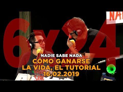 NADIE SABE NADA - 6x24: Cómo ganarse la vida, el tutorial