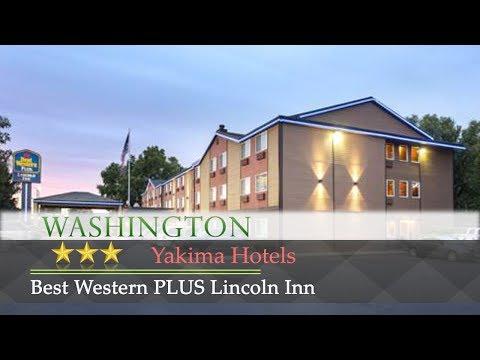Best Western PLUS Lincoln Inn - Yakima Hotels, Washington