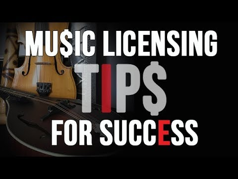 MUSIC LICENSING TIPS FOR SUCCESS.