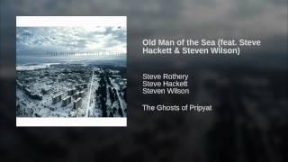 Old Man of the Sea (feat. Steve Hackett & Steven Wilson)