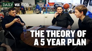 THE THEORY OF A FIVE YEAR PLAN | DailyVee 005