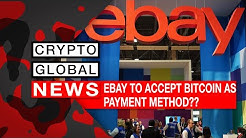 EBAY TO ACCEPT BITCOIN AS PAYMENT METHOD??