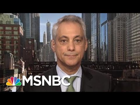 Chicago Mayor Rahm Emanuel: President Donald Trump Broke A Pledge On The Wall | Morning Joe | MSNBC