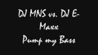 DJ MNS vs Emaxx - Pump my Bass
