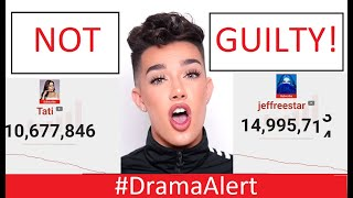 James Charles is NOT GUILTY! #DramaAlert Tati & Jeffree Star LOSING SUBS!