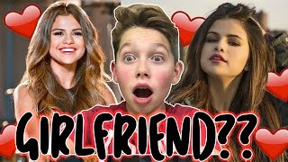 SELENA GOMEZ IS MY GIRLFRIEND!?!?