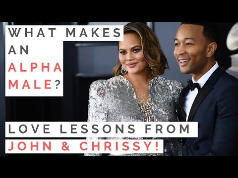 LESSONS FROM JOHN LEGEND & CHRISSY TEIGENS MARRIAGE: Traits Of An Alpha Vs Beta Male