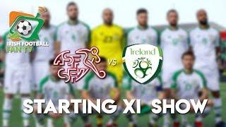 Switzerland vs Republic of Ireland   Euro 2020 Qualifier    Starting XI Show  