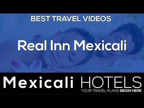 Real Inn - HD Video Tour, Best Hotel Deals in Mexicali (MexicaliHotels.net)