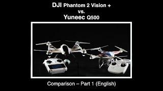 Yuneec Q500 #04 - Comparison Q500 vs. DJI P2V+ - 1. Part (English)