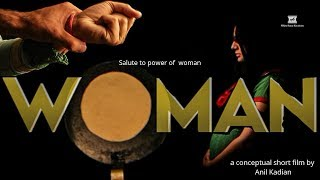 Woman   Short Film   A salute to the power of Woman   Women's Day Special