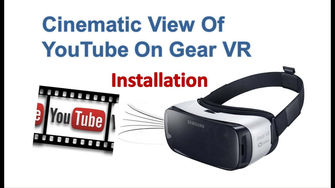HOW TO INSTALL YOUTUBE BASED APP: SAMSUNG GEAR VR!!! - YouTube