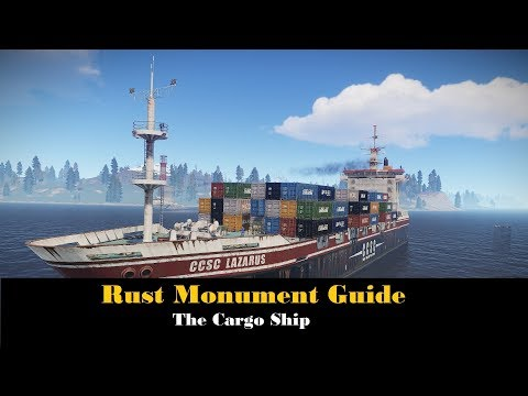 Rust Monument Guide - The Cargo Ship [UPDATED]