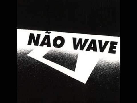 Various ‎– Não Wave - Brazilian Post Punk 1982 - 1988 (Full Album) 2005
