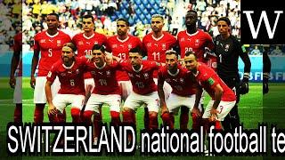 SWITZERLAND national football team - WikiVidi Documentary