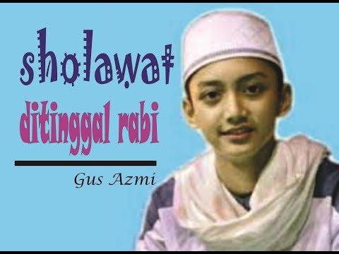 Gus Azmi Sholawat Ditinggal Rabi