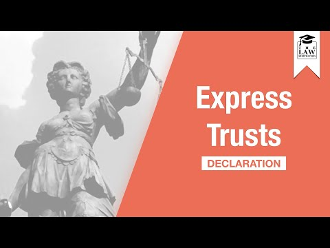 Trust Law - Express Trust: Declaration